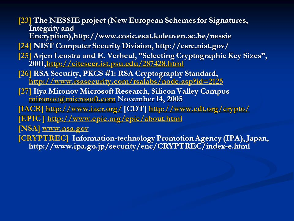 [23] The NESSIE project (New European Schemes for Signatures, Integrity and Encryption),http://www.cosic.esat.kuleuven.ac.be/nessie
